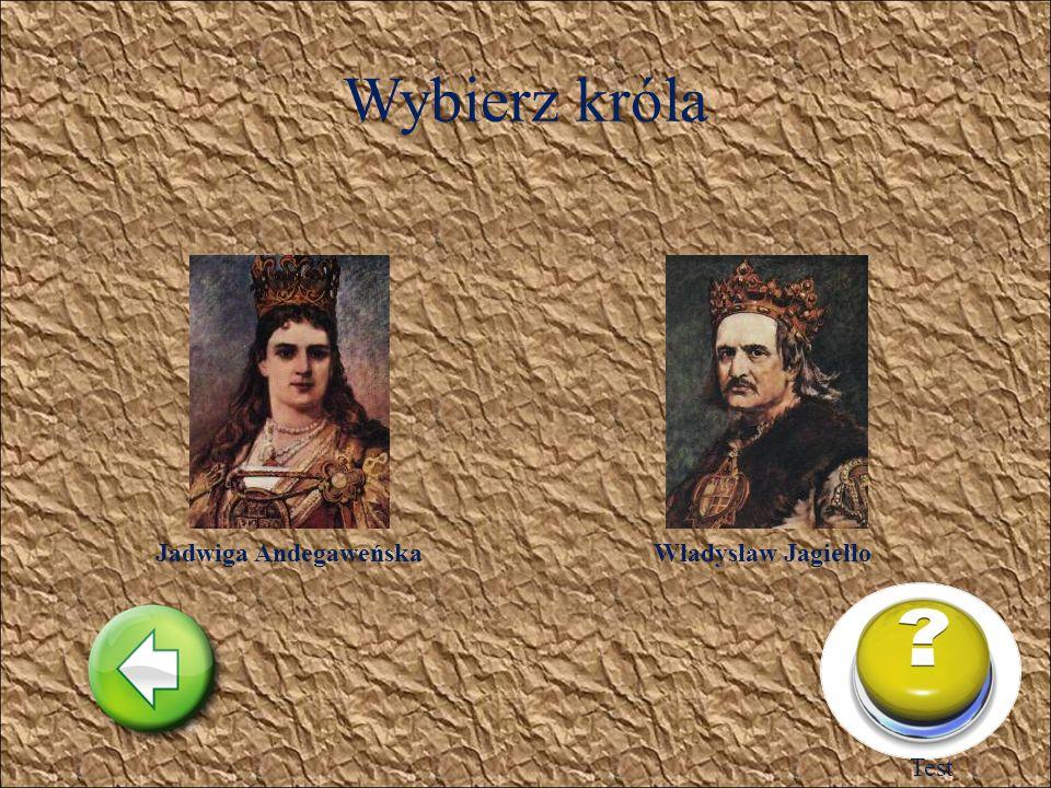 Wybierz króla Władysław ŁokietekKazimierz III WielkiLudwik Węgierski