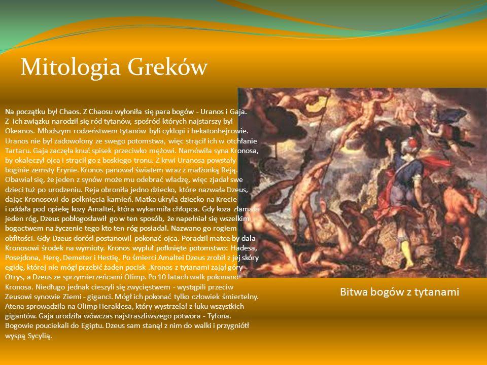 Mitologia Greków Na początku był Chaos.Z Chaosu wyłoniła się para bogów - Uranos i Gaja.