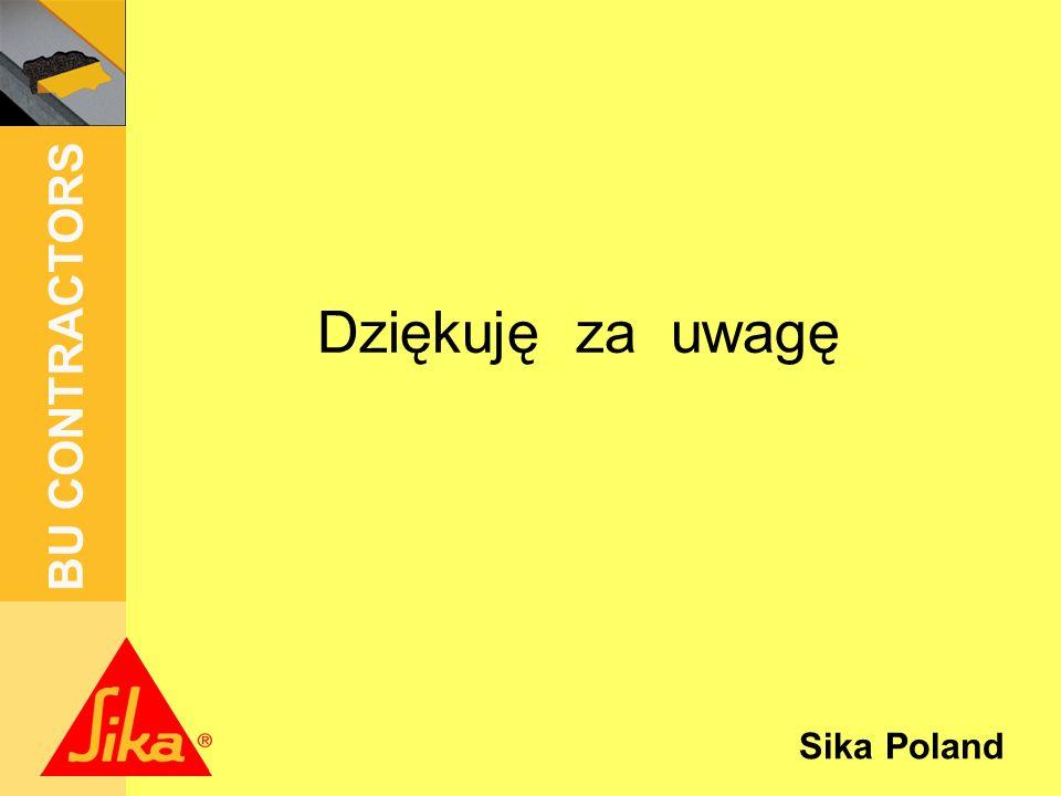 Sika Poland BU CONTRACTORS Dziękuję za uwagę