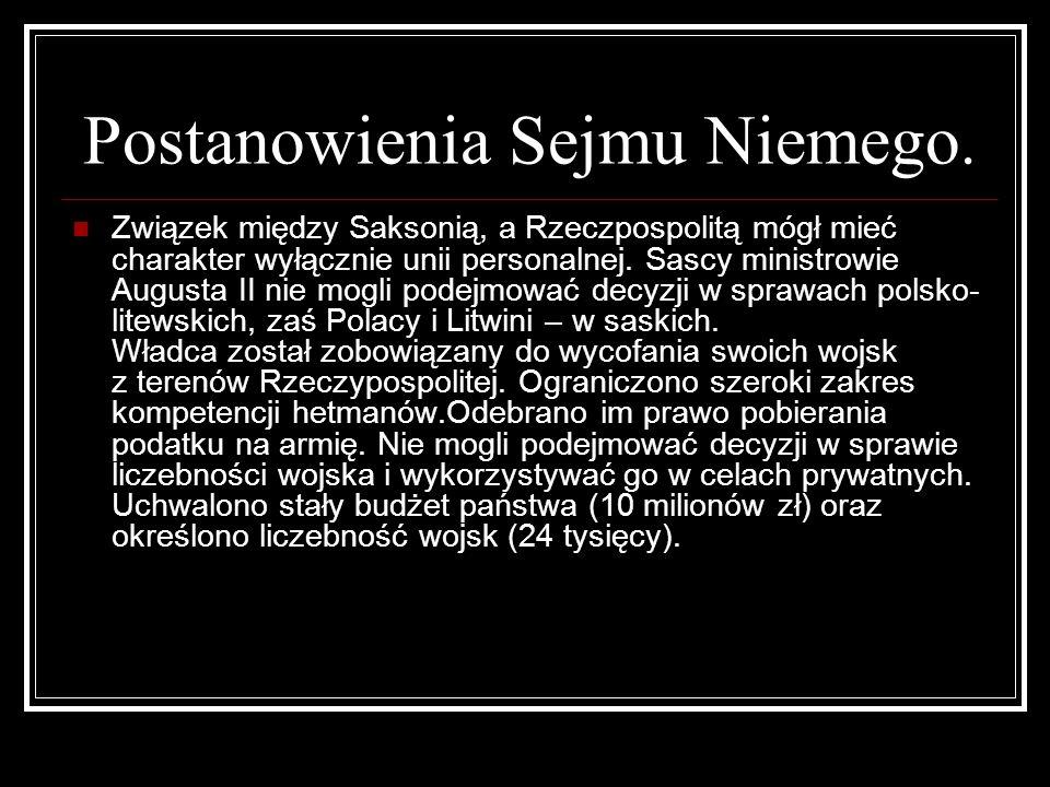 Postanowienia Sejmu Niemego. Związek między Saksonią, a Rzeczpospolitą mógł mieć charakter wyłącznie unii personalnej. Sascy ministrowie Augusta II ni