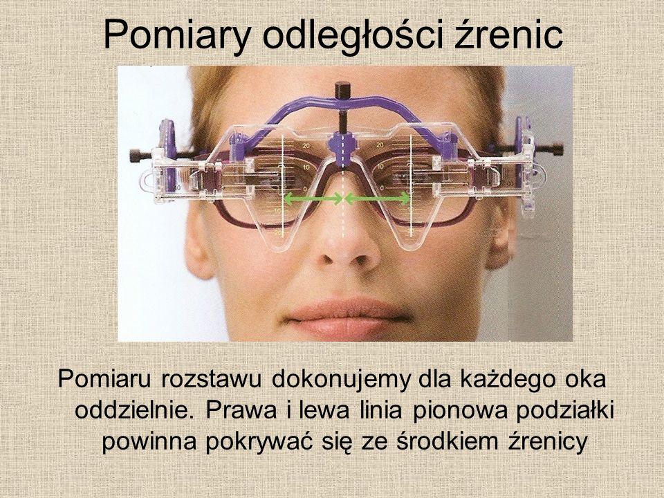 Pomiary odległości źrenic Pomiaru rozstawu dokonujemy dla każdego oka oddzielnie.