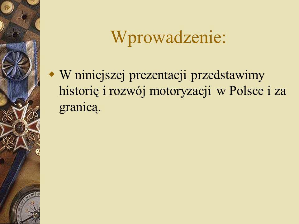 Wprowadzenie: W niniejszej prezentacji przedstawimy historię i rozwój motoryzacji w Polsce i za granicą.