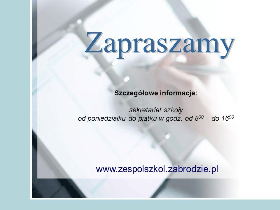 www.zespolszkol.zabrodzie.pl Szczegółowe informacje: sekretariat szkoły od poniedziałku do piątku w godz.