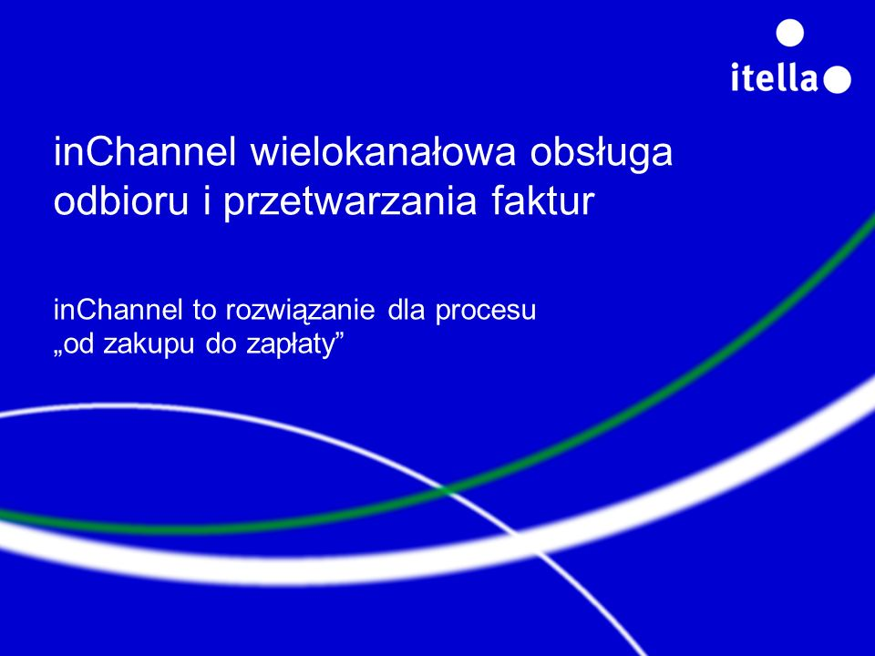 inChannel wielokanałowa obsługa odbioru i przetwarzania faktur inChannel to rozwiązanie dla procesu od zakupu do zapłaty
