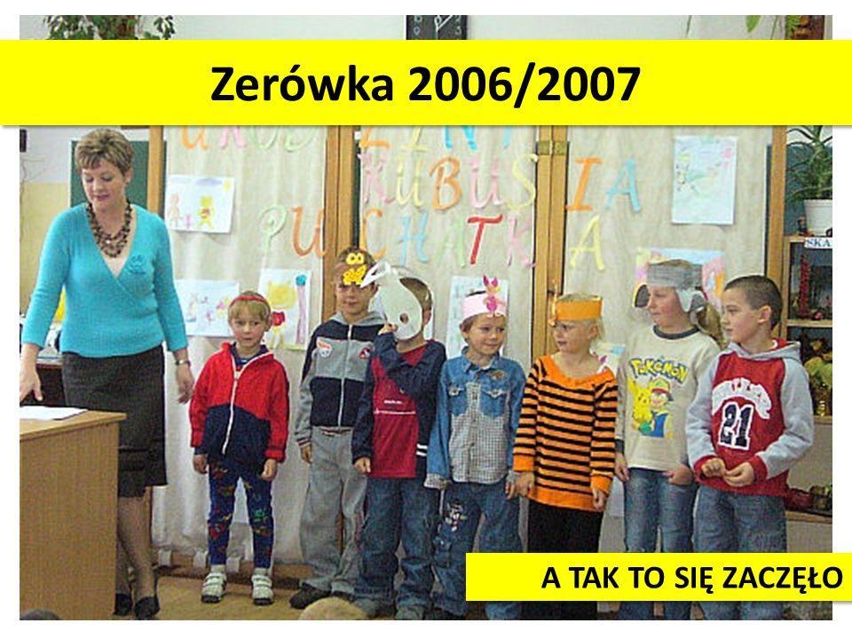 Zerówka 2006/2007 A TAK TO SIĘ ZACZĘŁO