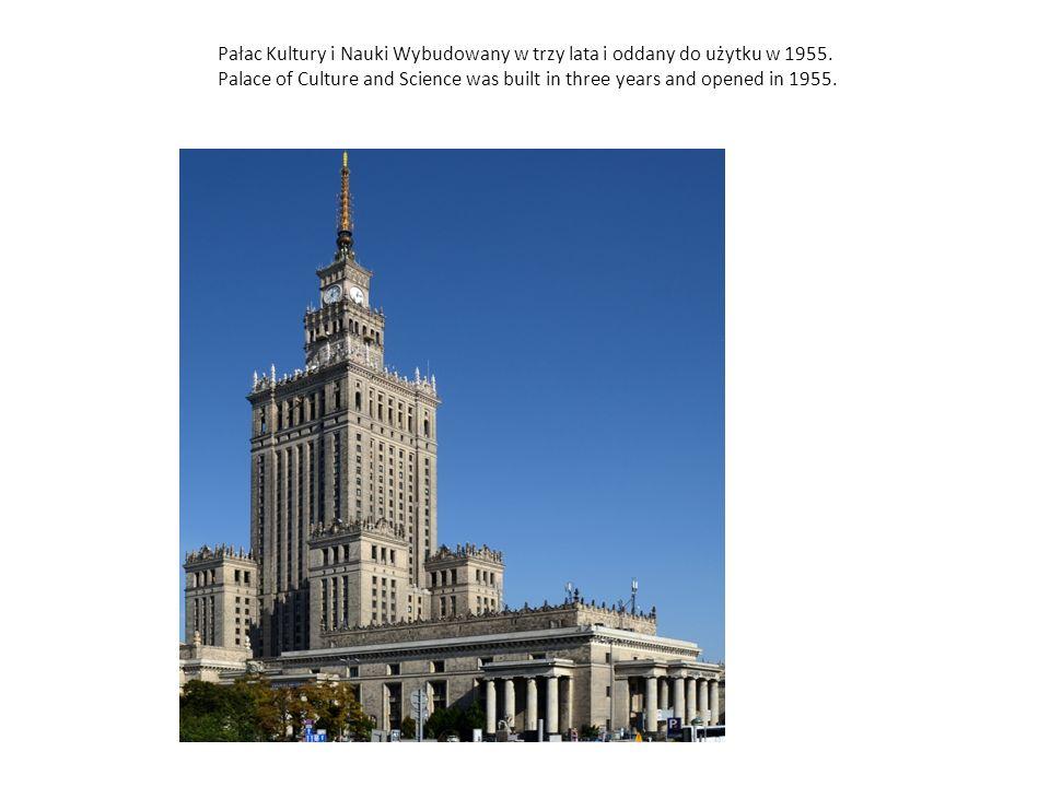 Pałac Kultury i Nauki Wybudowany w trzy lata i oddany do użytku w 1955.