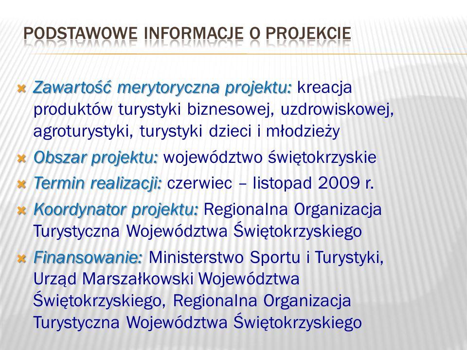 Zawartość merytoryczna projektu: Zawartość merytoryczna projektu: kreacja produktów turystyki biznesowej, uzdrowiskowej, agroturystyki, turystyki dzie
