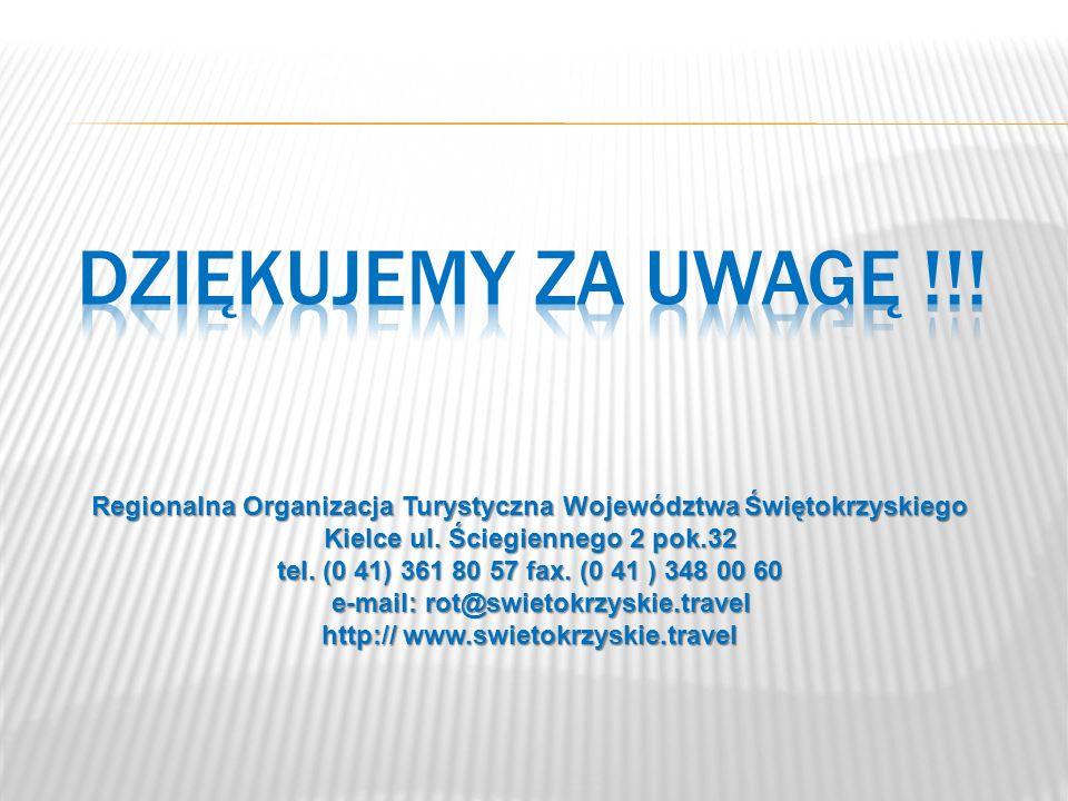 Regionalna Organizacja Turystyczna Województwa Świętokrzyskiego Kielce ul. Ściegiennego 2 pok.32 tel. (0 41) 361 80 57 fax. (0 41 ) 348 00 60 e-mail: