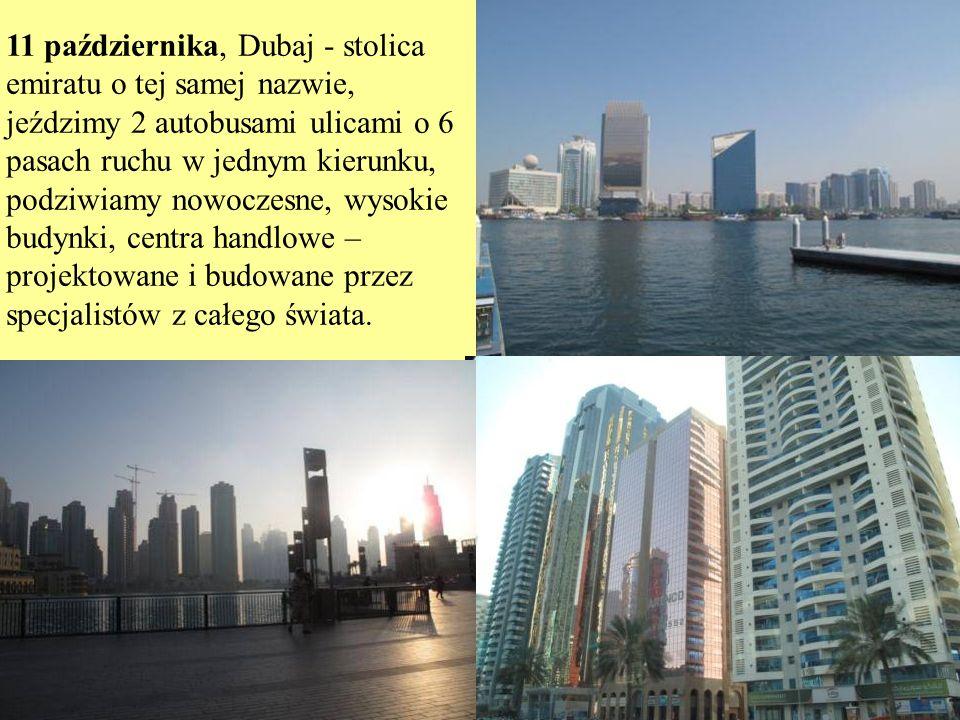 11 października, Dubaj Tradycyjne budownictwo sprzed ery ropy naftowej Pierwsza szkoła dla chłopców, dzisiaj 90% studiujących to kobiety