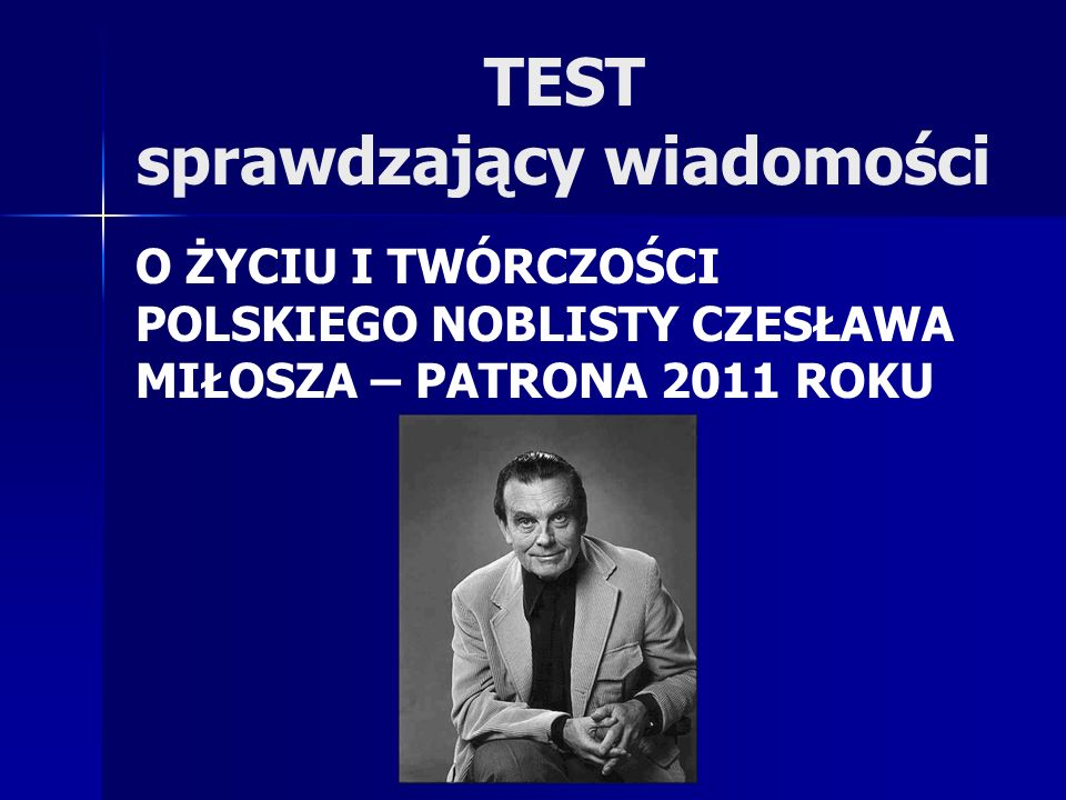 1. Gdzie urodził się Czesław Miłosz? a: a: w Kiejdanach b: b: w Kownie c: c: w Szetejniach