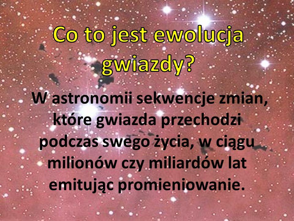 W astronomii sekwencje zmian, które gwiazda przechodzi podczas swego życia, w ciągu milionów czy miliardów lat emitując promieniowanie.