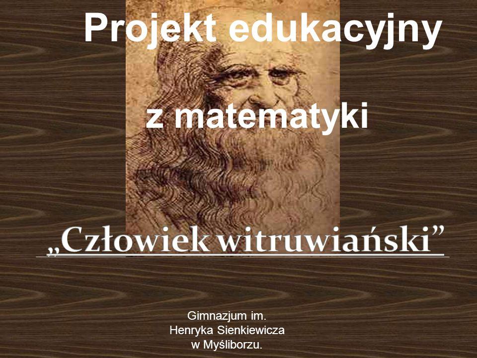 Projekt edukacyjny z matematyki Gimnazjum im. Henryka Sienkiewicza w Myśliborzu.