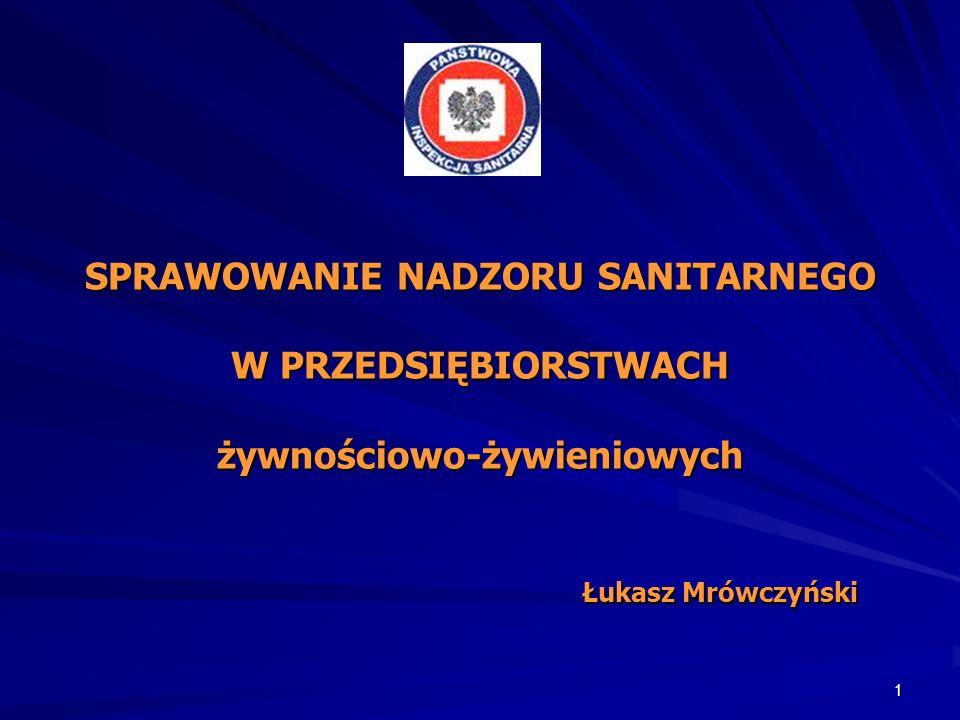 1 SPRAWOWANIE NADZORU SANITARNEGO W PRZEDSIĘBIORSTWACH żywnościowo-żywieniowych Łukasz Mrówczyński