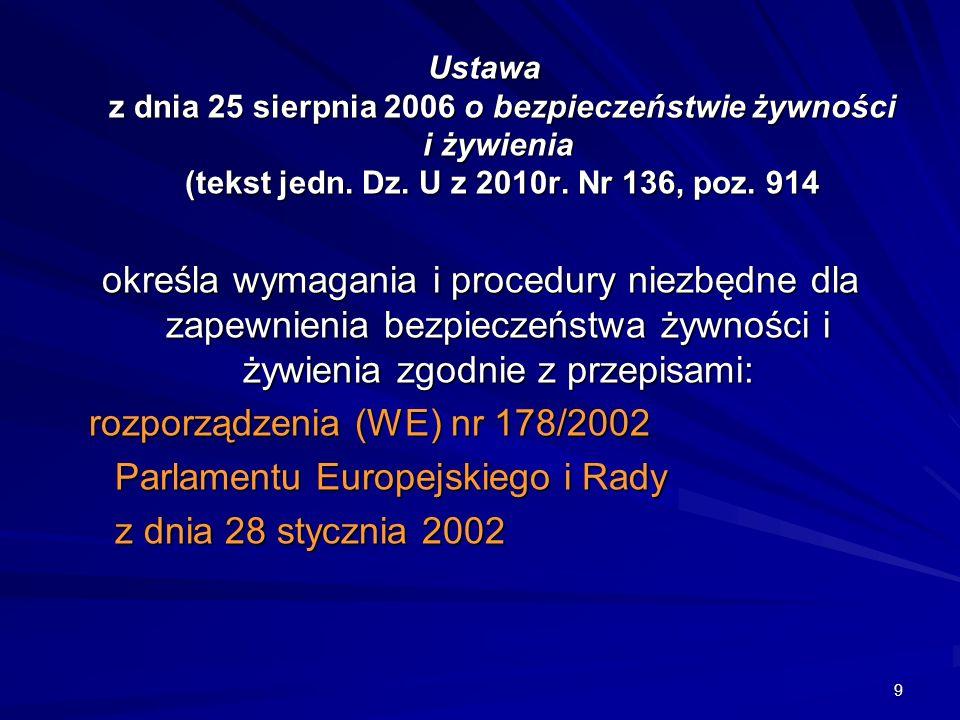 9 Ustawa z dnia 25 sierpnia 2006 o bezpieczeństwie żywności i żywienia (tekst jedn. Dz. U z 2010r. Nr 136, poz. 914 Ustawa z dnia 25 sierpnia 2006 o b