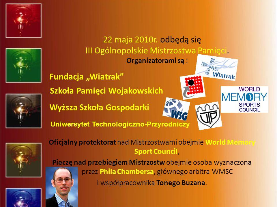22 maja 2010r. odbędą się III Ogólnopolskie Mistrzostwa Pamięci. Organizatorami są : Fundacja Wiatrak Szkoła Pamięci Wojakowskich Wyższa Szkoła Gospod