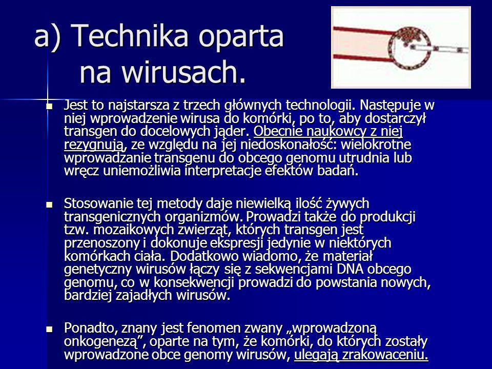 a) Technika oparta na wirusach. Jest to najstarsza z trzech głównych technologii. Następuje w niej wprowadzenie wirusa do komórki, po to, aby dostarcz
