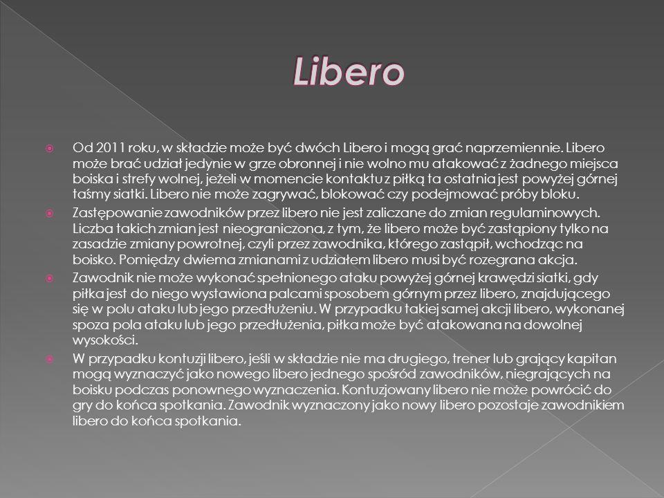 Od 2011 roku, w składzie może być dwóch Libero i mogą grać naprzemiennie. Libero może brać udział jedynie w grze obronnej i nie wolno mu atakować z ża