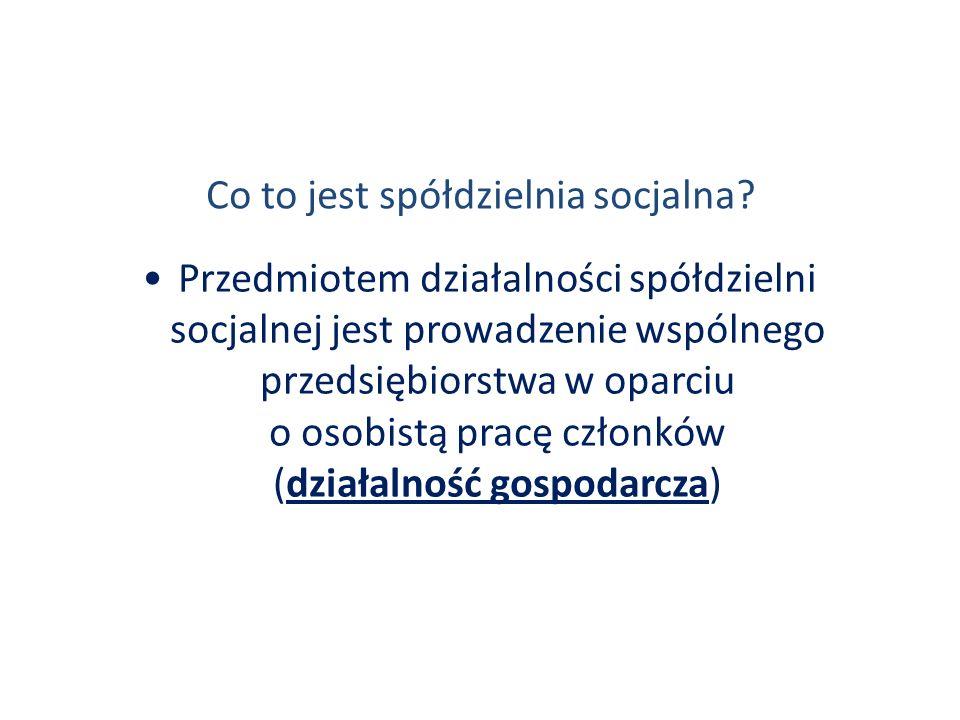 Co to jest spółdzielnia socjalna? Przedmiotem działalności spółdzielni socjalnej jest prowadzenie wspólnego przedsiębiorstwa w oparciu o osobistą prac