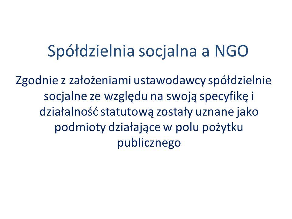 Spółdzielnia socjalna a NGO Zgodnie z założeniami ustawodawcy spółdzielnie socjalne ze względu na swoją specyfikę i działalność statutową zostały uzna