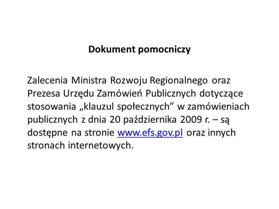 Dokument pomocniczy Zalecenia Ministra Rozwoju Regionalnego oraz Prezesa Urzędu Zamówień Publicznych dotyczące stosowania klauzul społecznych w zamówi