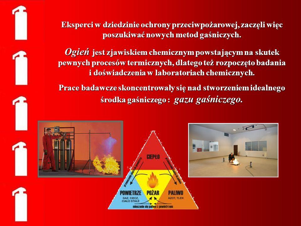 Gaz gaśniczy miał być to gaz, który przy normalnym ciśnieniu powietrza i w przedziale temperatur występujących przy pożarze jest: powietrza i w przedziale temperatur występujących przy pożarze jest: nie palny, nie palny, nie podtrzymujący spalania, nie podtrzymujący spalania, nie wchodzący w reakcje chemiczne z gaszonymi materiałami w sposób podtrzymujący proces spalania.