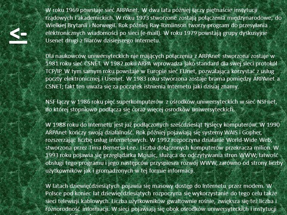 W roku 1969 powstaje sieć ARPAnet. W dwa lata później łączy piętnaście instytucji rządowych i akademickich. W roku 1973 stworzone zostają połączenia m