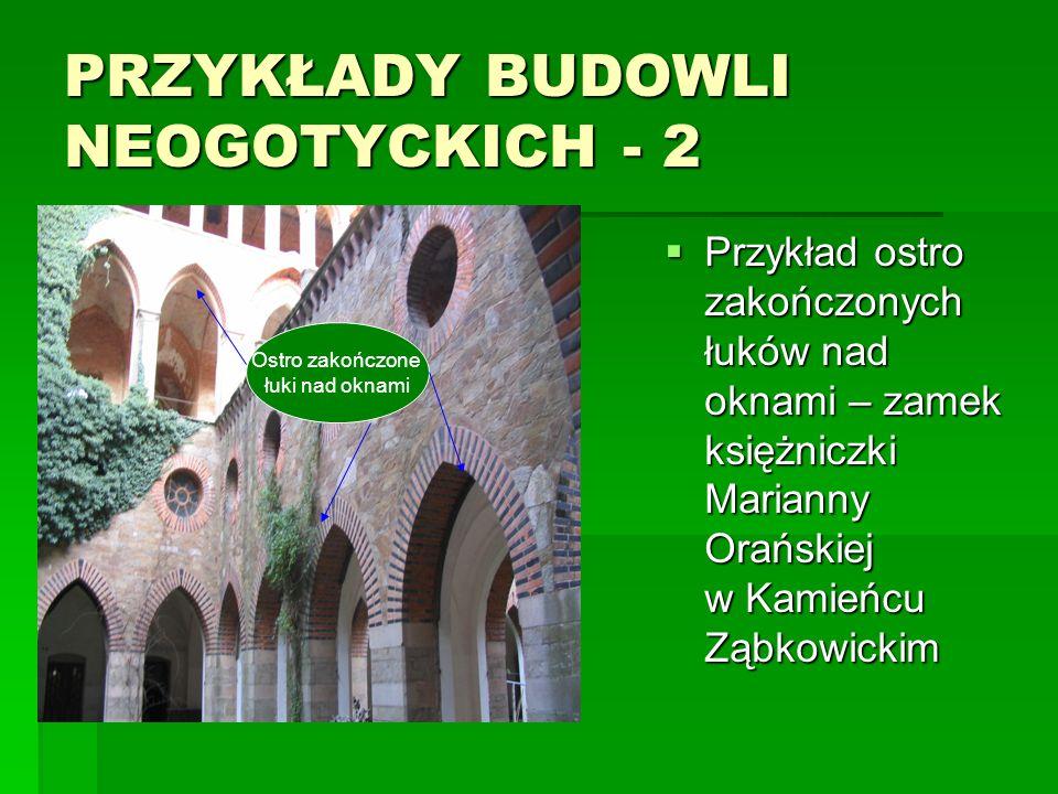 PRZYKŁADY BUDOWLI NEOGOTYCKICH - 3 Przykład przestrzennego usytuowania budowli neogotyckiej, zamek został zbudowany na płaskowyżu, skąd roztacza się piękny widok na część Sudetów, widoczne poniżej schody prowadziły do ogrodów położonych na zboczu (Kamieniec Ząbkowicki) Przykład przestrzennego usytuowania budowli neogotyckiej, zamek został zbudowany na płaskowyżu, skąd roztacza się piękny widok na część Sudetów, widoczne poniżej schody prowadziły do ogrodów położonych na zboczu (Kamieniec Ząbkowicki)