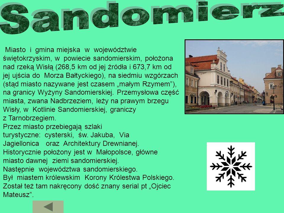 Miasto i gmina miejska w województwie świętokrzyskim, w powiecie sandomierskim, położona nad rzeką Wisłą (268,5 km od jej źródła i 673,7 km od jej ujś