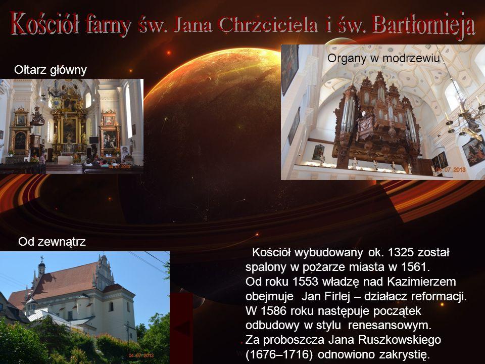 Od zewnątrz Ołtarz główny Organy w modrzewiu Kościół wybudowany ok. 1325 został spalony w pożarze miasta w 1561. Od roku 1553 władzę nad Kazimierzem o
