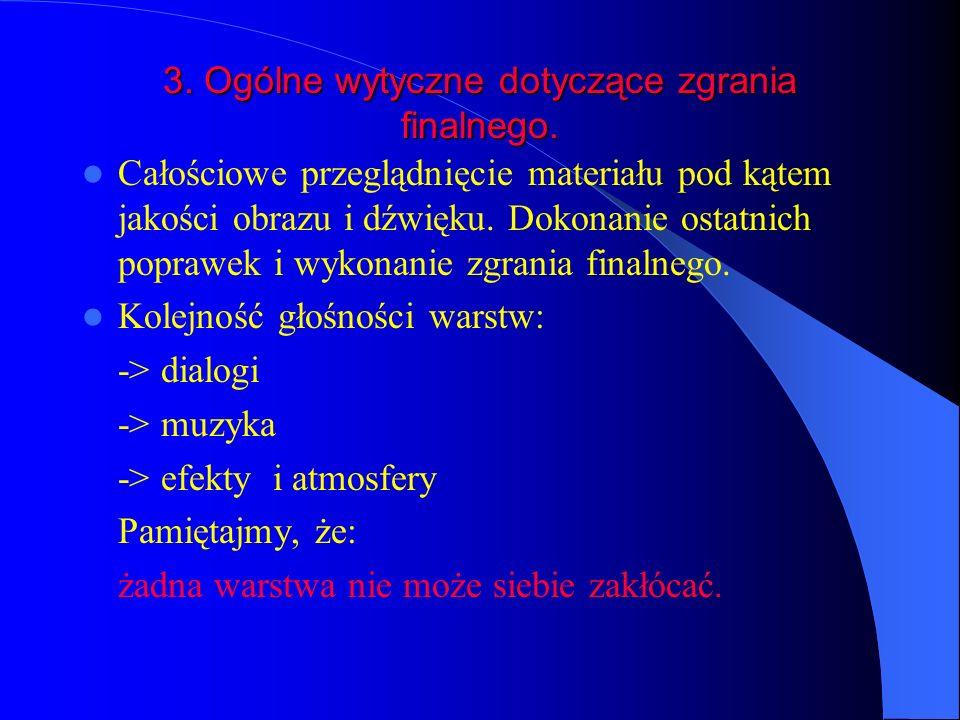 3. Ogólne wytyczne dotyczące zgrania finalnego.