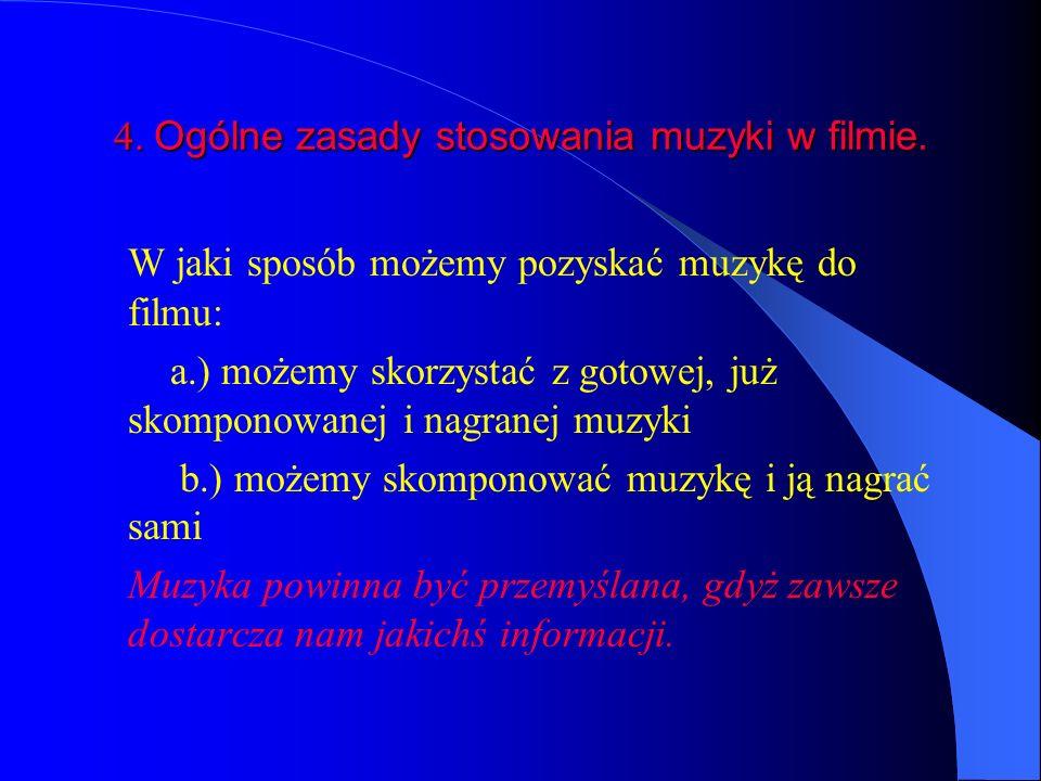 4. Ogólne zasady stosowania muzyki w filmie.