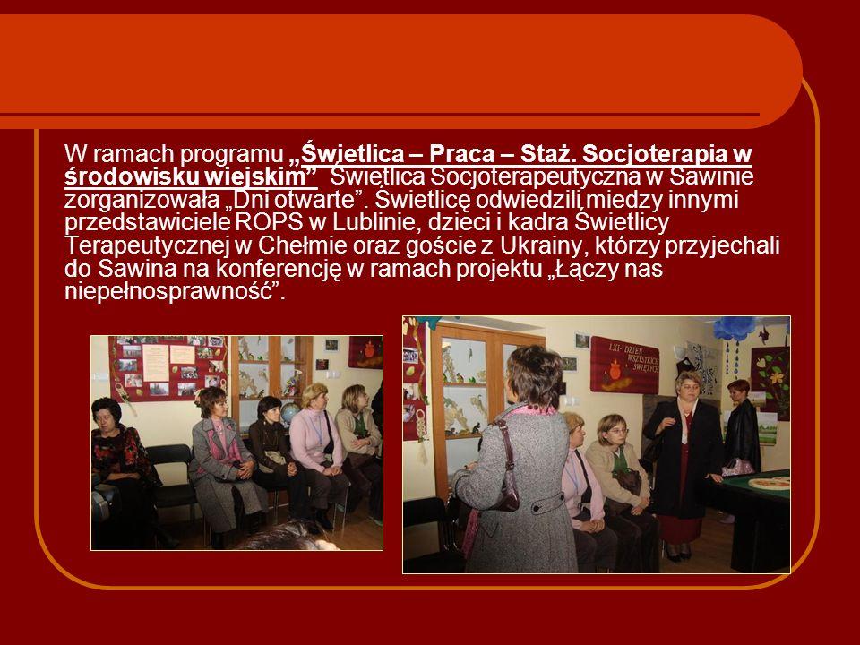 W ramach programu Świetlica – Praca – Staż. Socjoterapia w środowisku wiejskim Świetlica Socjoterapeutyczna w Sawinie zorganizowała Dni otwarte. Świet