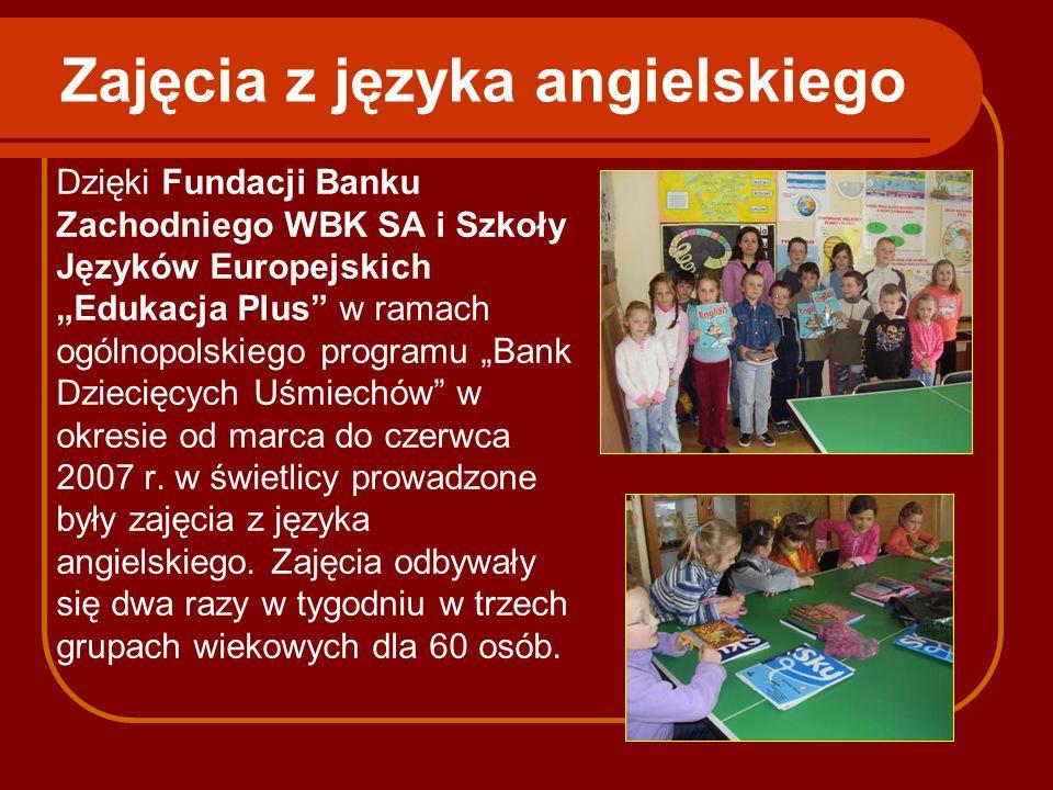 Zajęcia z języka angielskiego Dzięki Fundacji Banku Zachodniego WBK SA i Szkoły Języków Europejskich Edukacja Plus w ramach ogólnopolskiego programu B