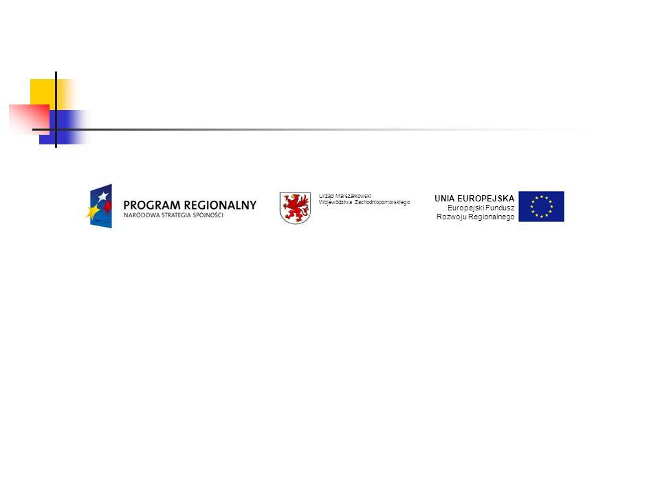 UNIA EUROPEJSKA Europejski Fundusz Rozwoju Regionalnego Urząd Marszałkowski Województwa Zachodniopomorskiego