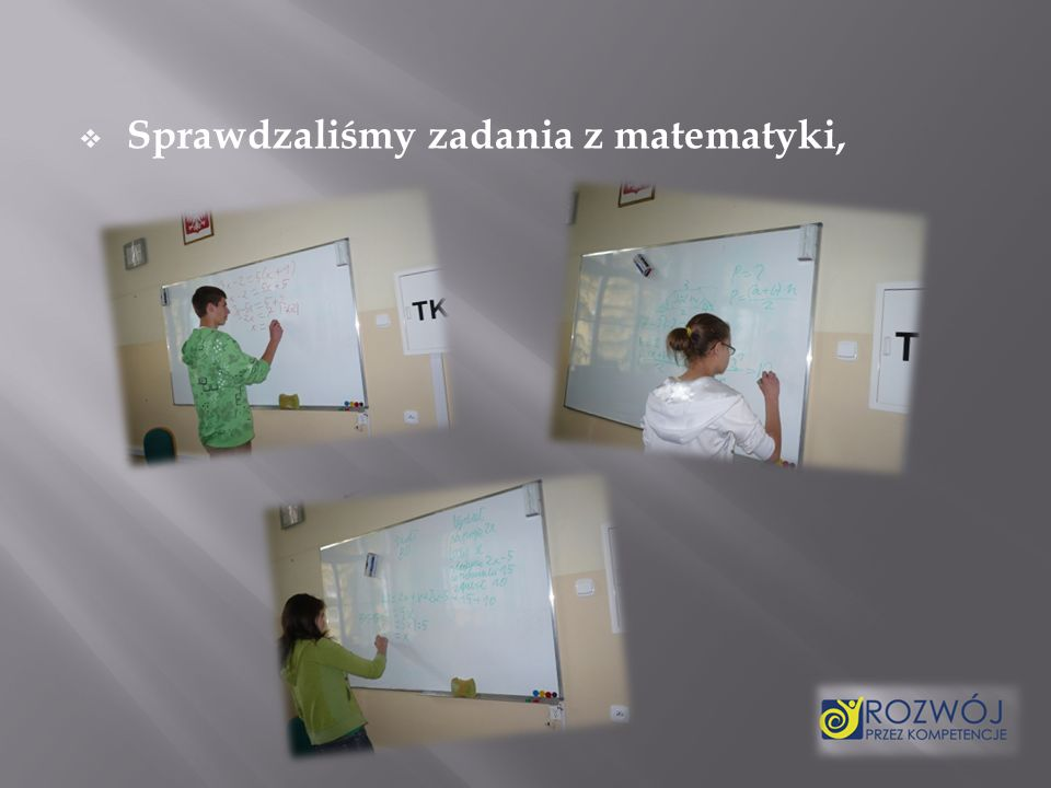 Sprawdzaliśmy zadania z matematyki,