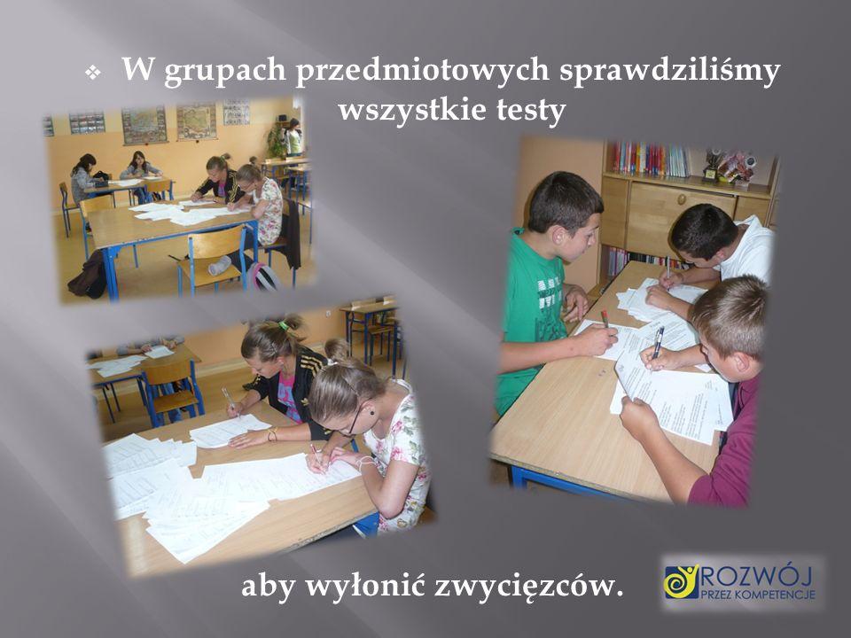 W grupach przedmiotowych sprawdziliśmy wszystkie testy aby wyłonić zwycięzców.