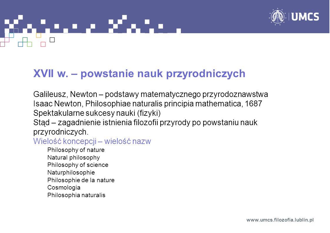 Literatura M.Heller, T. Pabjan, Elementy filozofii przyrody, Tarnów 2007 M.
