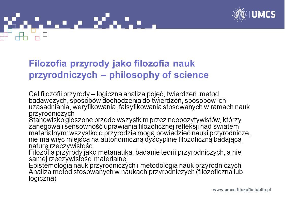 Zagadnienie filozoficznych założeń nauki www.umcs.filozofia.lublin.pl Czy teorie naukowe mają założenia o charakterze filozoficznym.