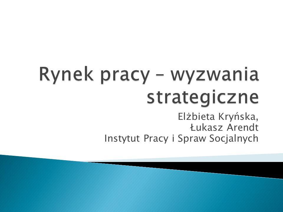 Elżbieta Kryńska, Łukasz Arendt Instytut Pracy i Spraw Socjalnych