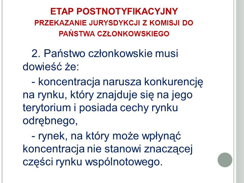 ETAP POSTNOTYFIKACYJNY PRZEKAZANIE JURYSDYKCJI Z KOMISJI DO PAŃSTWA CZŁONKOWSKIEGO 2.