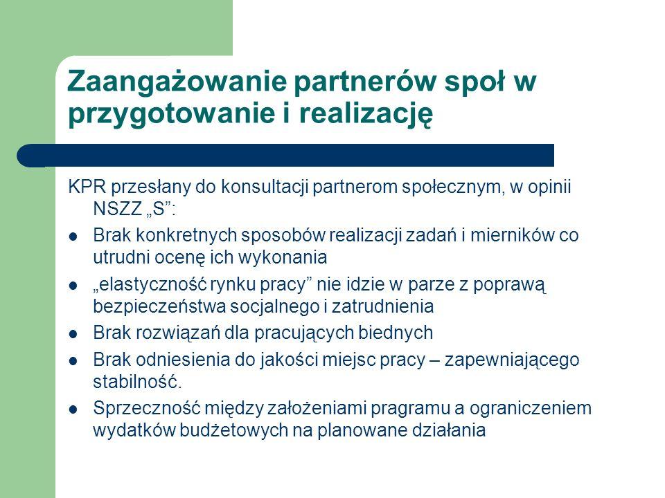 Zaangażowanie partnerów społ w przygotowanie i realizację KPR przesłany do konsultacji partnerom społecznym, w opinii NSZZ S: Brak konkretnych sposobó