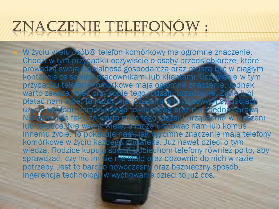 W życiu wielu osób© telefon komórkowy ma ogromne znaczenie. Chodzi w tym przypadku oczywiście o osoby przedsiębiorcze, które prowadzą swoją działalnoś