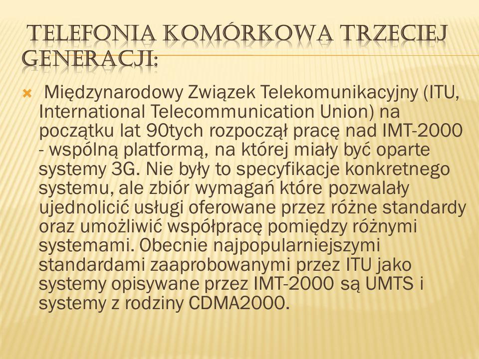 Międzynarodowy Związek Telekomunikacyjny (ITU, International Telecommunication Union) na początku lat 90tych rozpoczął pracę nad IMT-2000 - wspólną pl