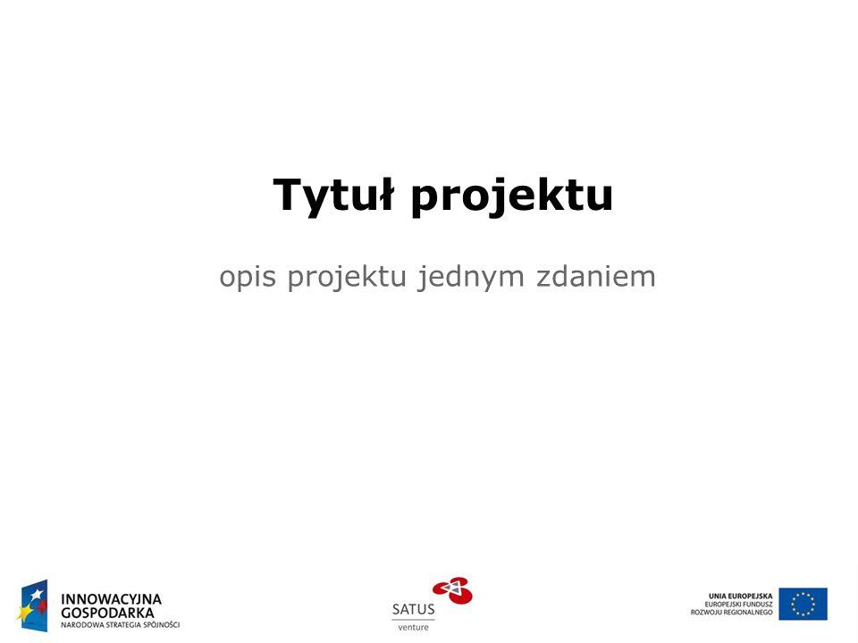 Tytuł projektu opis projektu jednym zdaniem
