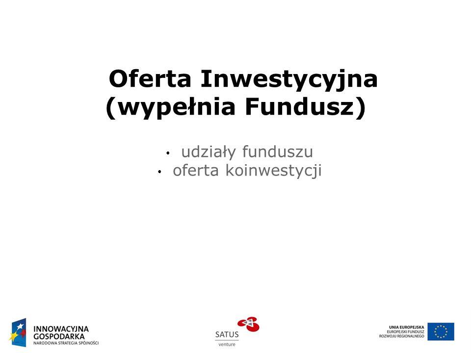 Oferta Inwestycyjna (wypełnia Fundusz) udziały funduszu oferta koinwestycji