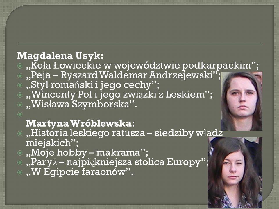 Magdalena Usyk: Ko ł a Ł owieckie w województwie podkarpackim; Peja – Ryszard Waldemar Andrzejewski; Styl roma ń ski i jego cechy; Wincenty Pol i jego