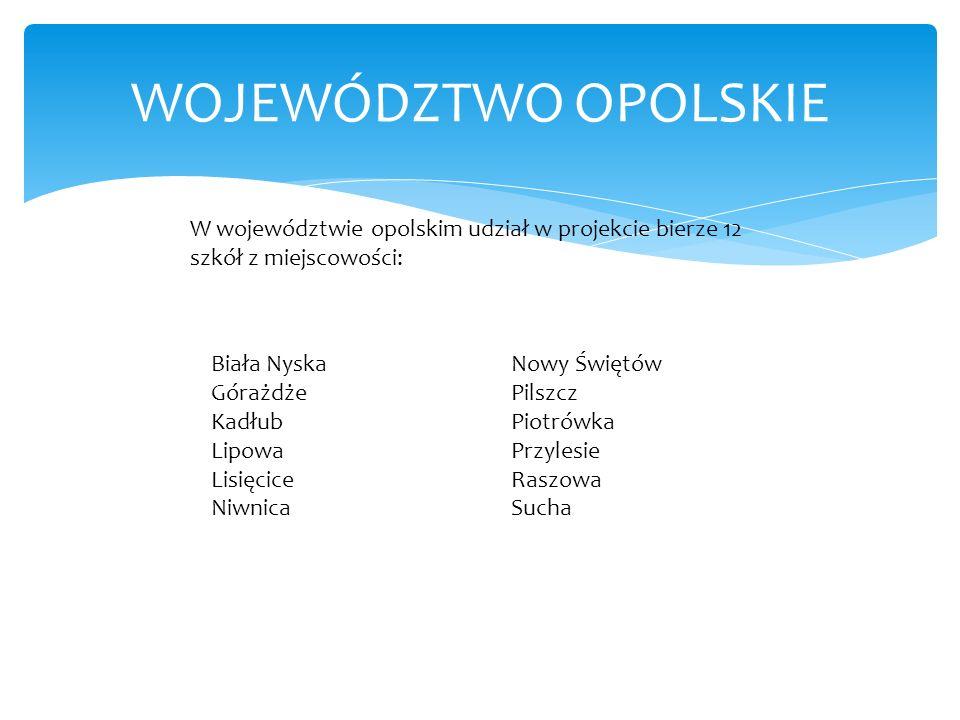 W programie biorą udział szkoły z dziewięciu województw: dolnośląskiego, kujawsko- pomorskiego, lubuskiego, mazowieckiego, opolskiego, pomorskiego, wa