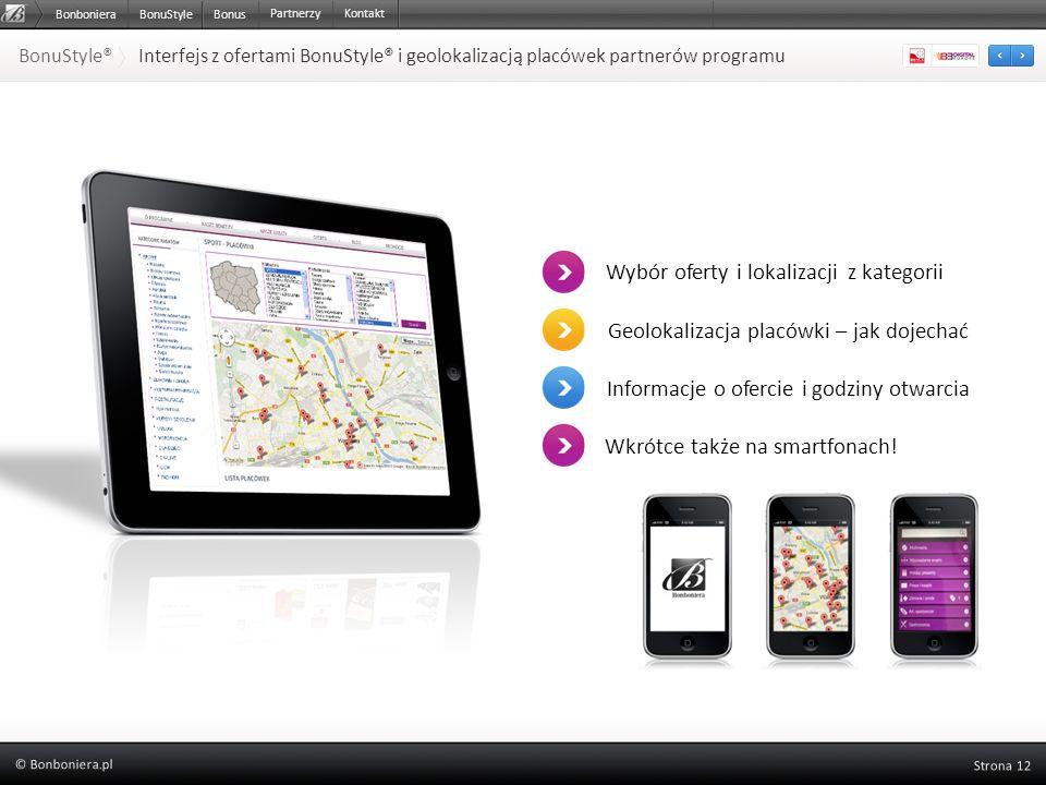 BonuStyle® Interfejs z ofertami BonuStyle® i geolokalizacją placówek partnerów programu Geolokalizacja placówki – jak dojechać Informacje o ofercie i