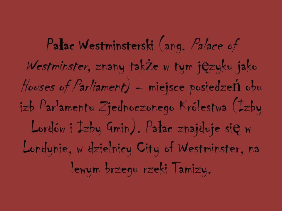 Pa ł ac Westminsterski (ang.
