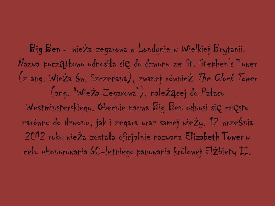 Big Ben – wie ż a zegarowa w Londynie w Wielkiej Brytanii.